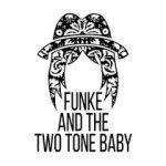 Funke And The Two Tone Baby - Denizen