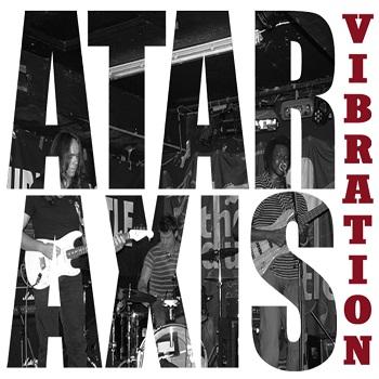 Ataraxis Vibration - 2014