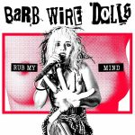 Barb Wire Dolls – Rub My Mind