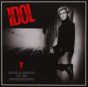 Billy Idol – Kings And Queens Of The Underground
