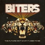 Biters – The Future Ain't What It Used To Be