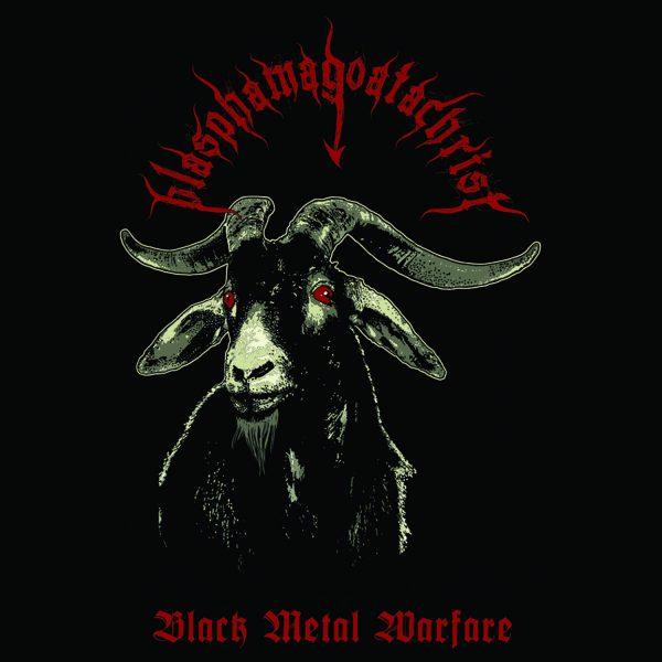 Blasphamagoatachrist – Black Metal Warfare 2018