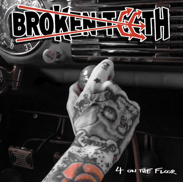 Broken Teeth – 4 On The Floor