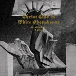 Caïna – Christ Clad in White Phosphorus