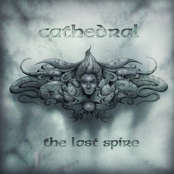 Cathedral - The Last Spire 2013