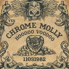 Chrome Molly – Voodoo Hoodoo