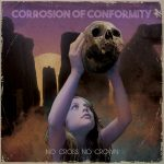 Corrosion of Conformity – No Cross No Crown