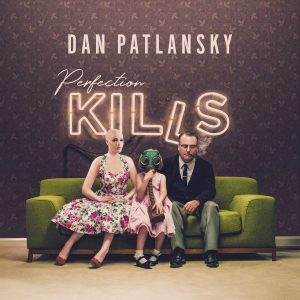 Dan-Patlanski-Perfection-Kills-1200x1200