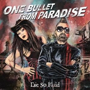Die So Fluid – One Bullet From Paradise