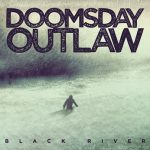 Doomsday Outlaw – Black River