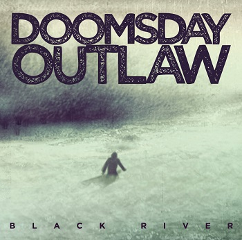 Doomsday Outlaw – BlackRiver2015