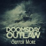 Doomsday Outlaw – Suffer More