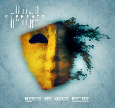 Elements – WhereWeOnceBegun