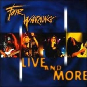 Fair Warning Live and More