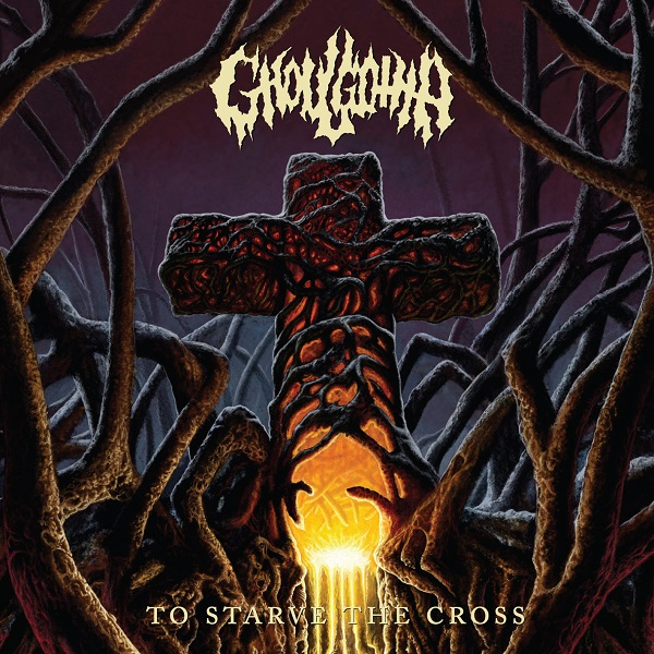 Ghoulgotha - To Starve The Cross