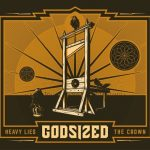 Godsized – Heavy Lies The Crown