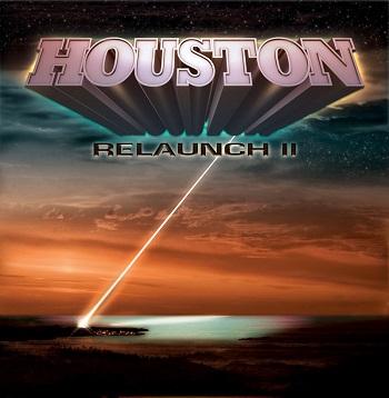 Houston - Relaunch II