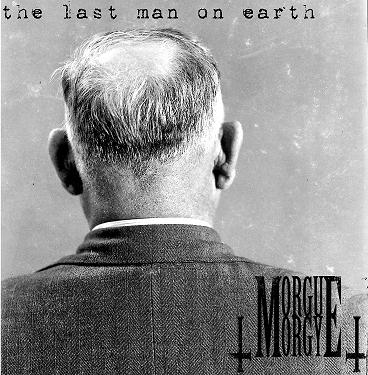 Morgue Orgy - The Last Man On Earth