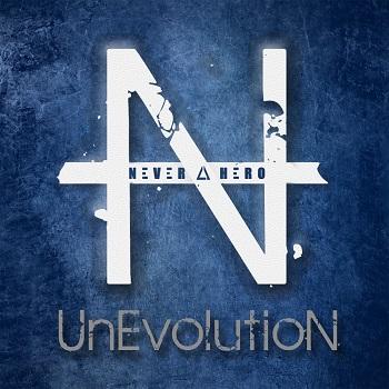 Never A Hero – UnEvolution2015