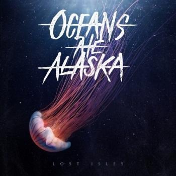 Oceans Ate Alaska -LostIsles 2015