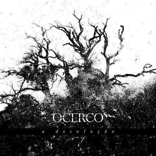 Ocerco – A Desolação