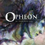 Opheon – As I Walk With Fire