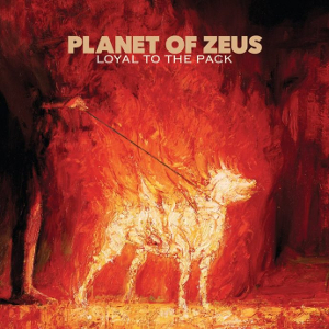 Planet Of Zeus – Loyal To The Pack