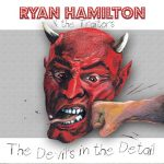 Ryan Hamilton and the Traitors – Devil's In The Detail