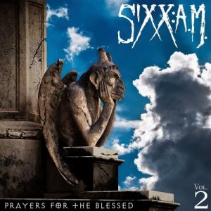 SIXX A.M. - Vol.2 Prayers For The Blessed