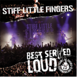 Stiff Little Fingers - Best Served Loud, Live at Barrowland