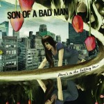 Son Of A Bad Man – Here's to falling in……