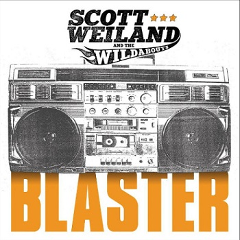 Scott Weiland & The Wildabouts – Blaster2015