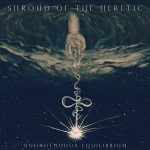 Shroud Of The Heretic – Unorthodox Equilibrium