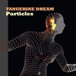 Tangerine Dream – Particles