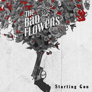 The Bad Flowers - Starting Gun