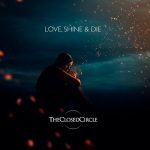The Closed Circle – Live, Shine & Die