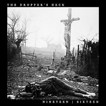 The Dropper's Neck – NineteenSixteen