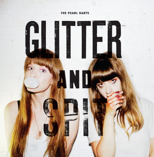 The Pearl Harts – Glitter & Spit