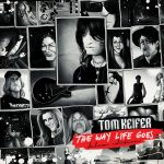 Tom Keifer - The Way Life Goes (Deluxe Edition with bonus tracks & DVD)