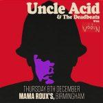 Uncle Acid & The Deadbeats + Vōdūn @ Mama Roux's, Birmingham – Thursday 8 December 2016