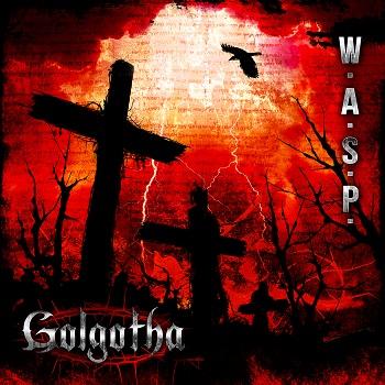 Wasp – Golgotha2015