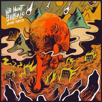 We Hunt Buffalo – LivingGhosts2015