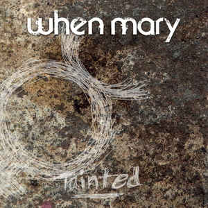 When Mary – Tainted