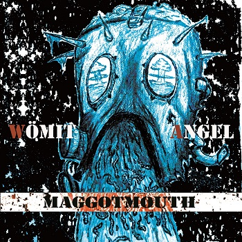 Womit Angel - Maggotmouth2015