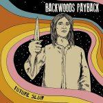 Backwoods Payback - Future Slum