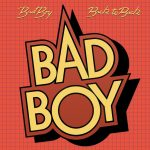 Bad Boy - Back To Back (2016 Remaster)