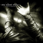 My Silent Wake  – Invitation To Perfection