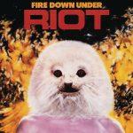 Riot - Fire Down Under (2018 Remaster w/bonus tracks)