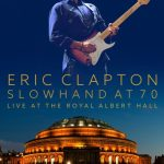 Eric Clapton - Slow Hand At 70: Live At The Royal Albert Hall