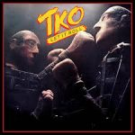 TKO - Let It Roll + In Your Face + Below The Belt (2016 Remasters)